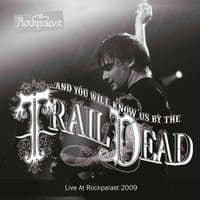 AND YOU WILL KNOW US BY THE TRAIL OF THE DEAD Live At Rockpalast 2009 LP Let Them Eat Vinyl 2016